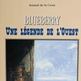 DE LA CROIX Blueberry Une légende de l'Ouest
