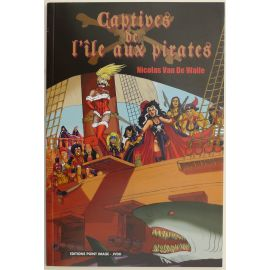 VAN DE WALLE Captives de l'île aux pirates EO